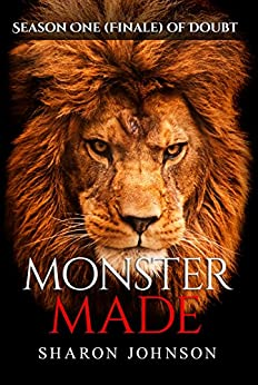 Monster Made: Season One (Finale) (Doubt Book 5) by [Johnson, Sharon]