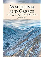 Macedonia and Greece: The Struggle to Define a New Balkan Nation