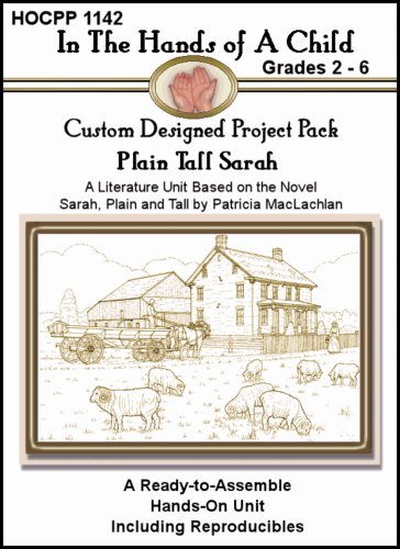 Plain Tall Sarah (In the Hands of a Child: Custom Designed Project Pack)