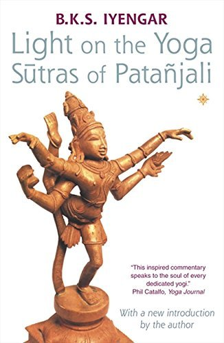Light on the Yoga Sutras of Patanjali by B. K. S. Iyengar ...