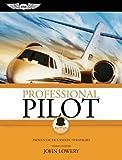 Professional Pilot: Proven Tactics and PIC Strategies (Professional Pilot: Proven Tactics & PIC Strategies)