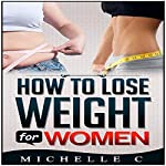 How to Lose Weight for Women |  Michelle C