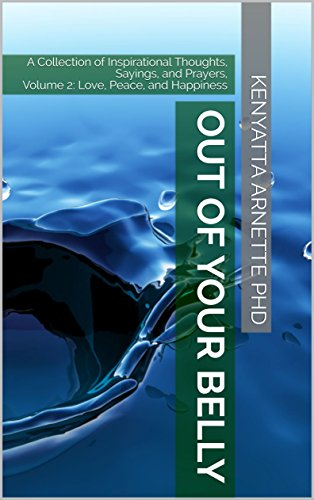 Out Of Your Belly A Collection Of Inspirational Thoughts Sayings