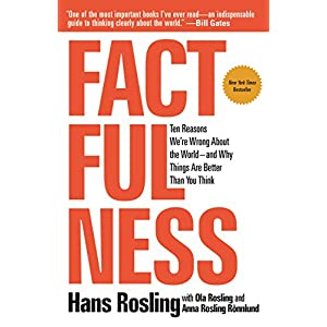 Ratings and reviews for Factfulness: Ten Reasons We're Wrong About the World--and Why Things Are Better Than You Think