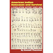 American Indian Holocaust and Survival: A Population History since 1492