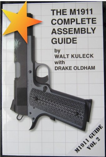 (The M1911 Complete Assembly Guide (Vol 2))
