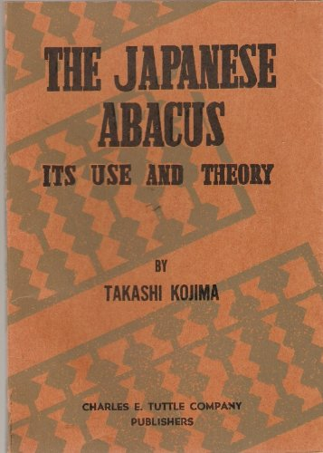 The Japanese Abacus, Its Use and Theory