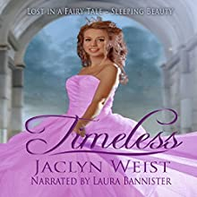 Timeless Audiobook by Jaclyn Weist Narrated by Laura Bannister