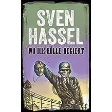 Wo die Hölle regiert : Deutsche Ausgabe ( Sven Hassel - Serie Zweiter Weltkrieg) (German Edition)