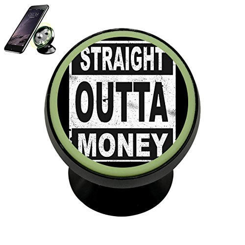 Straight Outta Money Magnetic Car Mount Holder for Cell Phones and Mini Tablets with Fast Swift-snap - Remain Force In Effect And Full