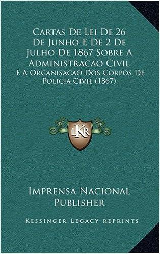 Cartas de Lei de 26 de Junho E de 2 de Julho de 1867 Sobre a ...