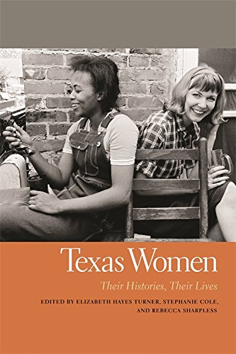 Texas Women: Their Histories, Their Lives (Southern Women:  Their Lives and Times Ser.)