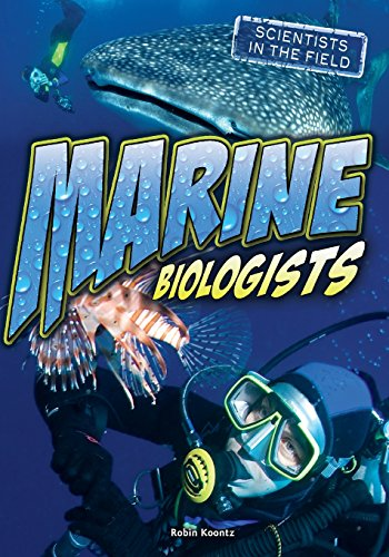 Marine Biologists (Scientists In The Field)