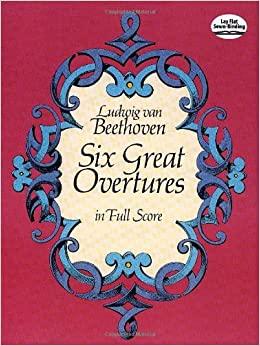 Beethoven: Six Great Overtures in Full Score