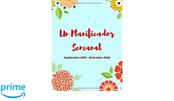 Planificador Semanal | Septiembre 2019 - Diciembre 2020: 16 ...
