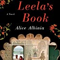 Leela's Book: A Novel Audiobook by Alice Albinia Narrated by Leslie Bellair