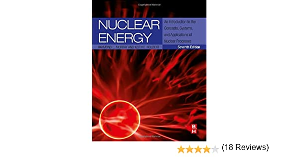 Nuclear energy seventh edition an introduction to the concepts nuclear energy seventh edition an introduction to the concepts systems and applications of nuclear processes raymond murray keith e holbert fandeluxe Gallery