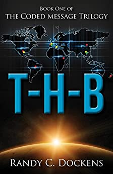 T-H-B (The Coded Message Trilogy Book 1) by [Dockens, Randy]