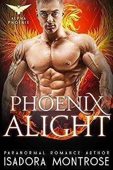 Phoenix Alight (Alpha Phoenix Book 4) by [Montrose, Isadora]