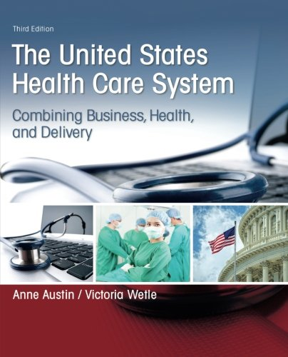 United States Health Care System: Combining Business, Health, and Delivery, The (3rd ()