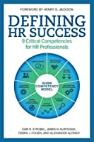 Defining HR Success: 9 Critical Competencies for HR Professionals Front Cover