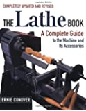 The Lathe Book: A Complete Guide to the Machine and its Accessorie
