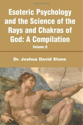 Esoteric Psychology and the Science of the Rays and Chakras of God:A Compilation: Volume II ebook
