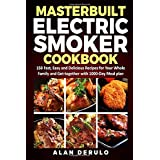 Masterbuilt Electric Smoker Cookbook: 150 Fast, Easy and Delicious Recipes for Your Whole Family and Get-together with 1000-D