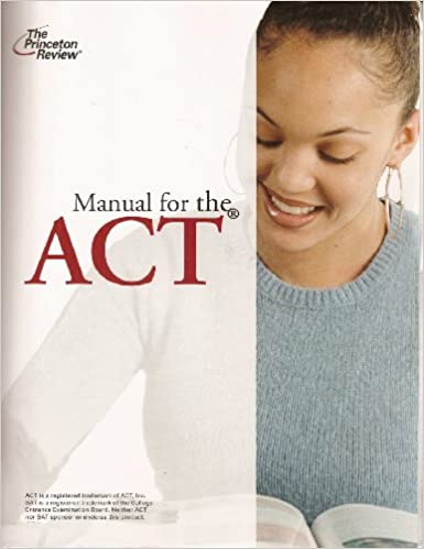 The Princeton Review Manual For The Act Version 8 0 The Princeton Review Amazon Com Books