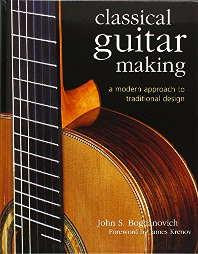 Classical Guitar Making: A Modern Approach to Traditional Design (Antique Guitars)