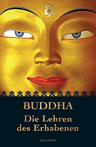Buddha - Die Lehren des Erhabenen Gebundenes Buch – 28. Februar 2012 Anaconda 3866477406 Nichtchristliche Religionen PHILOSOPHY / Buddhist
