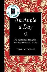 (An Apple a Day: Old-Fashioned Proverbs: Timeless Words to Live by) By Taggart, Caroline (Author) Hardcover on (03 , 2011)