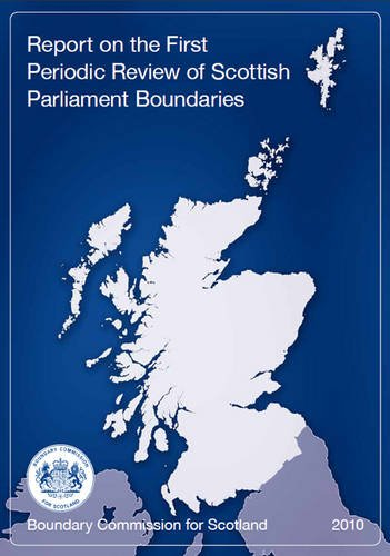 Download Report on the First Periodic Review of Scottish Parliament Boundaries pdf epub