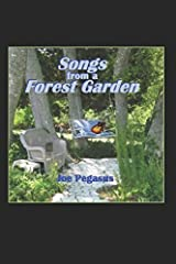 Songs from A Forest Garden: Companion book to CD of same name Paperback
