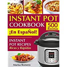 INSTANT POT COOKBOOK ¡En EspaÑol!: Instant Pot Recipes Ricas y Rápidas