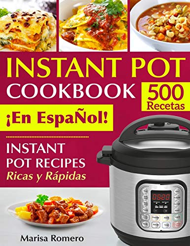 Libro : Instant Pot Cookbook ¡en Espan~ol! Instant Pot...