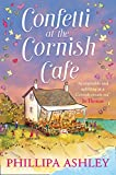 Confetti at the Cornish Caf茅: A gorgeously heartwarming story for summer (The Cornish Caf茅 Series, Book 3)