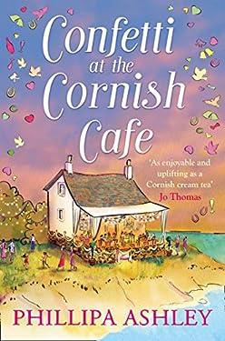 Confetti at the Cornish Café: A gorgeously heartwarming story (The Cornish Café Series, Book 3)