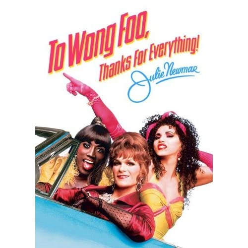 To Wong Foo Thanks For Everything Julie Newmar Quotes: Patrick Swayze Movies: Amazon.com