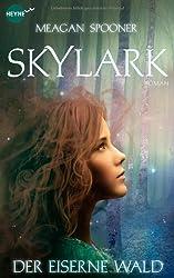 Skylark - Der eiserne Wald: Roman (Heyne fliegt)