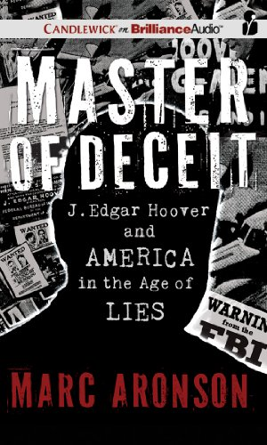 Master of Deceit: J. Edgar Hoover and America in the Age of Lies by Candlewick on Brilliance Audio