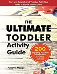The Ultimate Toddler Activity Guide: Fun & educational activities to do with your tod