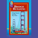 Bridge Building: Bridge Designs and How They Work | Diana Briscoe