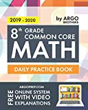 8th Grade Common Core Math: Daily Practice Workbook  | 1000+ Practice Questions and Video Explanations | Argo Brothers