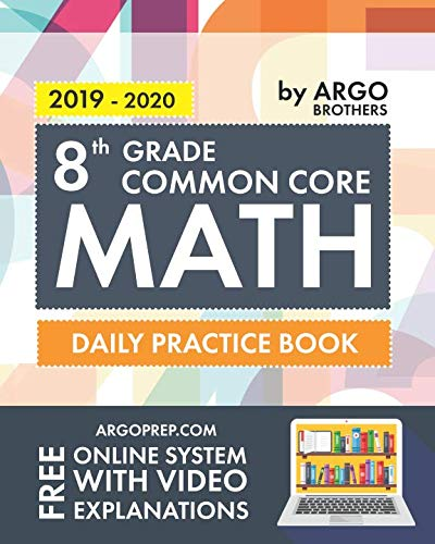 8th Grade Common Core Math: Daily Practice Workbook  | 1000+ Practice Questions and Video Explanations | Argo Brothers ()