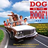 Dog on the Roof!, Bruce Kluger and David Slavin, 1451698887