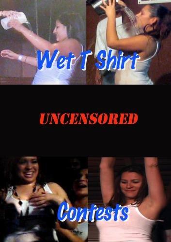 Wet T Shirt Contests Uncensored (Wet T Contest)