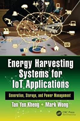 Energy Harvesting Systems for IoT Applications: Generation