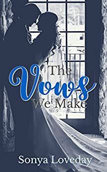 The Vows We Make (The Six Series Book 4) by [Loveday, Sonya]