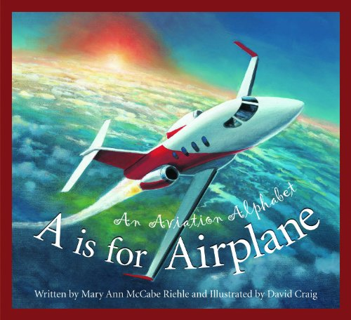 A is for Airplane: An Aviation Alphabet (Science Alphabet) - Ann Can Fly